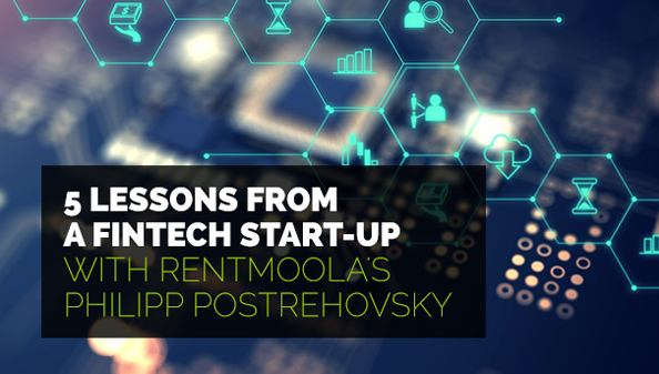 5 Lessons from a FinTech Start-up with RentMoola's Philipp Postrehovsky